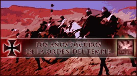templarios_años_perdidos_elmurrial