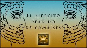 ejercito_perdido_cambises_persa_elmurrial